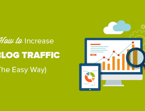 How to Increase Your Blog Traffic – The Easy Way (28 Proven Tips)