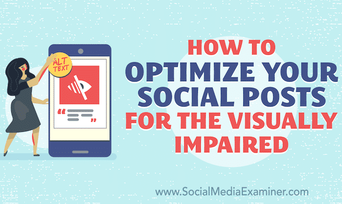 social-media-accessibility-how-to-optimize-for-visual-impairment-800